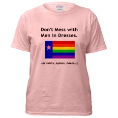 Don't Mess With Men in Dresses T-Shirt